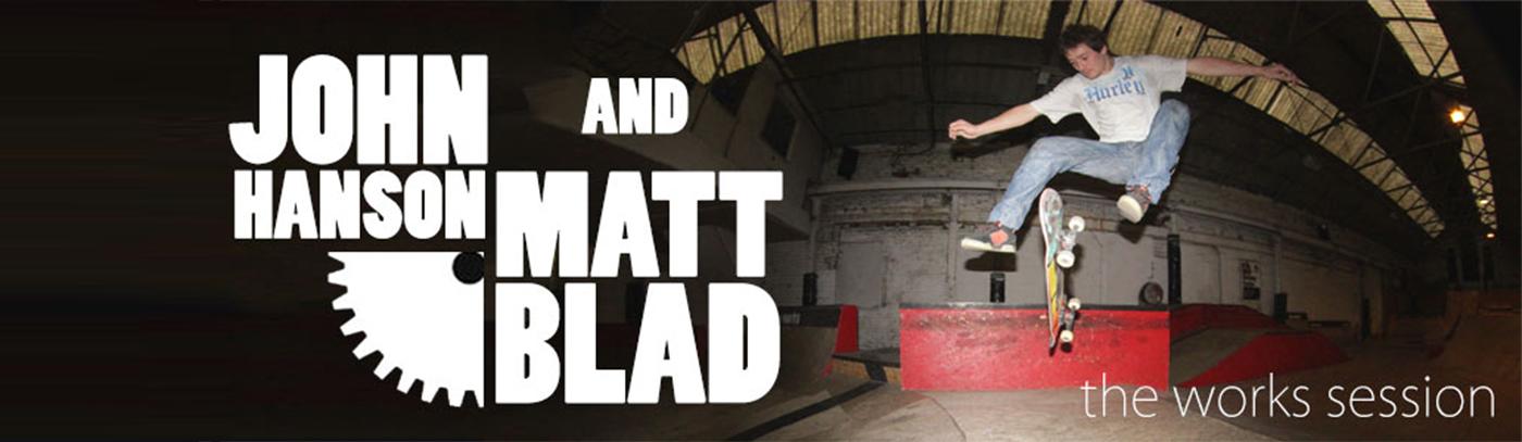 John Hanson and Matt Blad at the Works